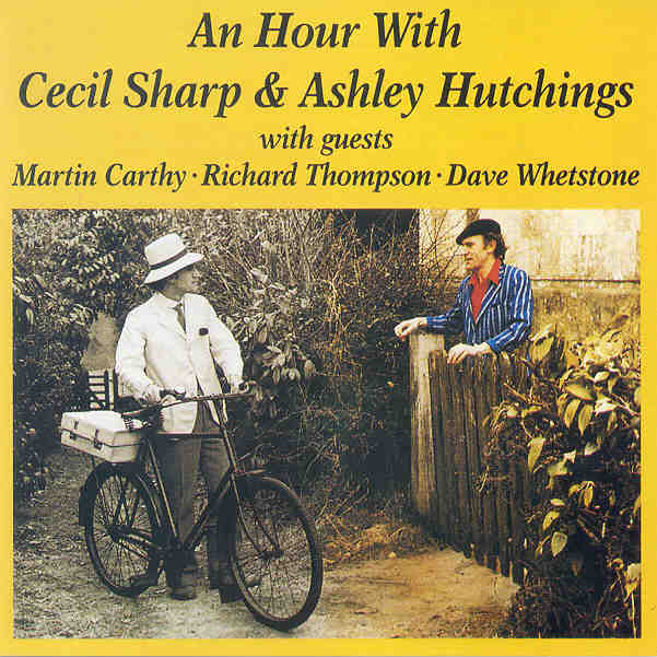 An Hour With Cecil Sharp and Ashley Hutchings